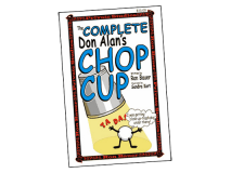 Complete Don Alan's Chop Cup by Ron Bauer