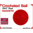 RNT Red Crochet Ball | 1 3/8 Inch (35mm) | Magnetic